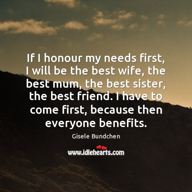 Image, If I honour my needs first, I will be the best wife,