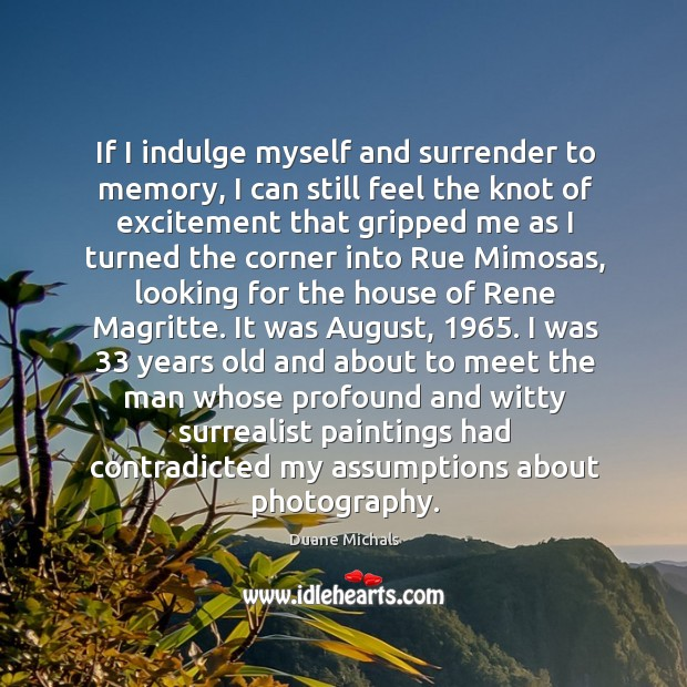 If I indulge myself and surrender to memory, I can still feel Image