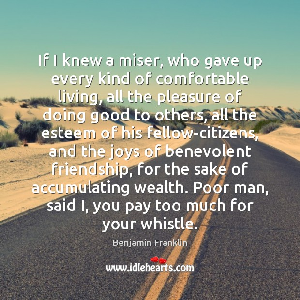 Image, If I knew a miser, who gave up every kind of comfortable