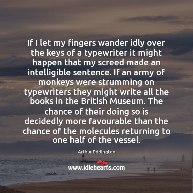 If I let my fingers wander idly over the keys of a Arthur Eddington Picture Quote