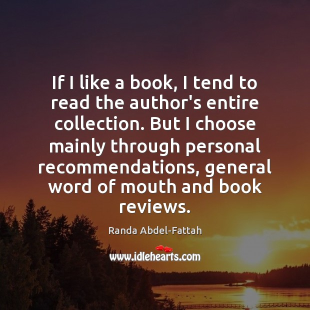 If I like a book, I tend to read the author's entire Image
