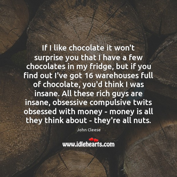 If I like chocolate it won't surprise you that I have a Money Quotes Image