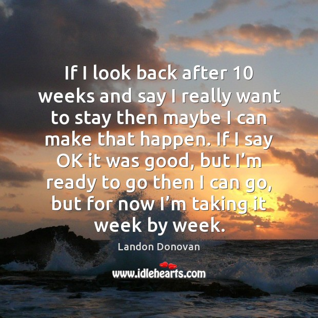 If I look back after 10 weeks and say I really want to Image