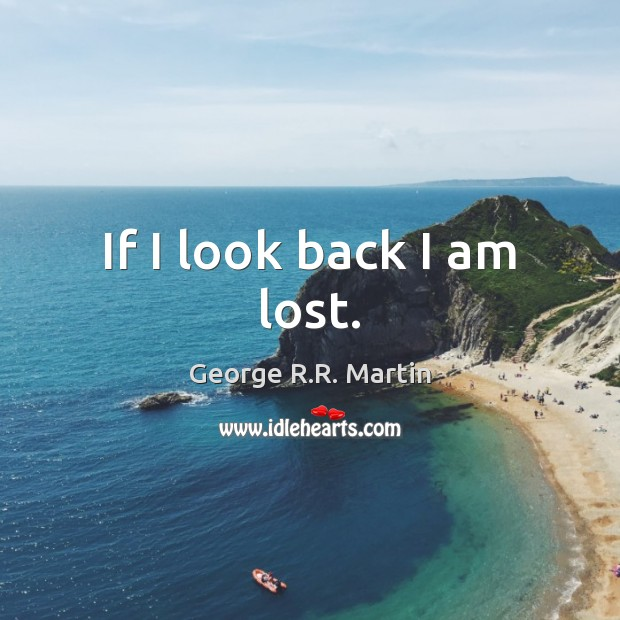 If I look back I am lost. Image