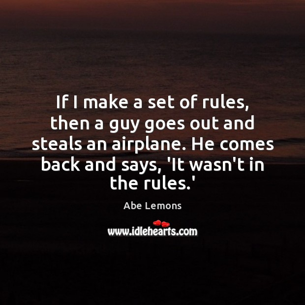If I make a set of rules, then a guy goes out Abe Lemons Picture Quote