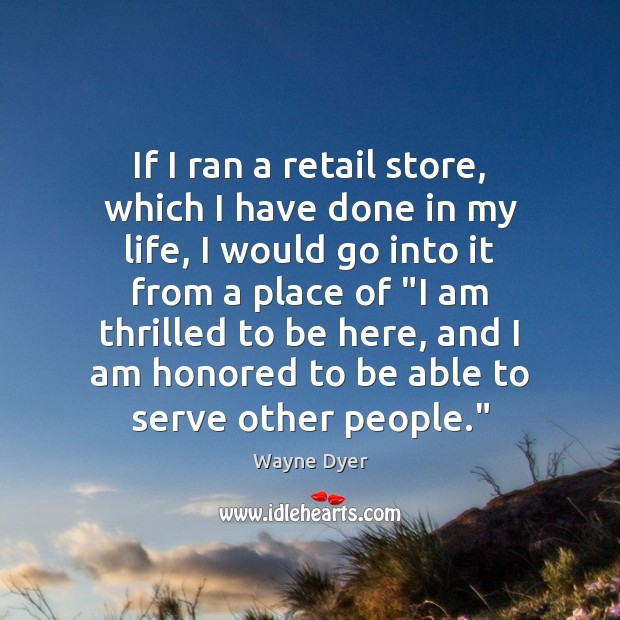 Image about If I ran a retail store, which I have done in my