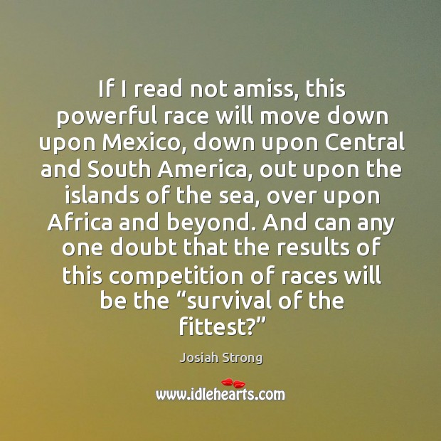 Image, If I read not amiss, this powerful race will move down upon mexico