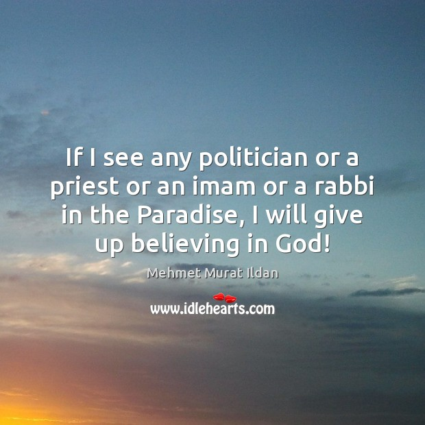 Image, If I see any politician or a priest or an imam or