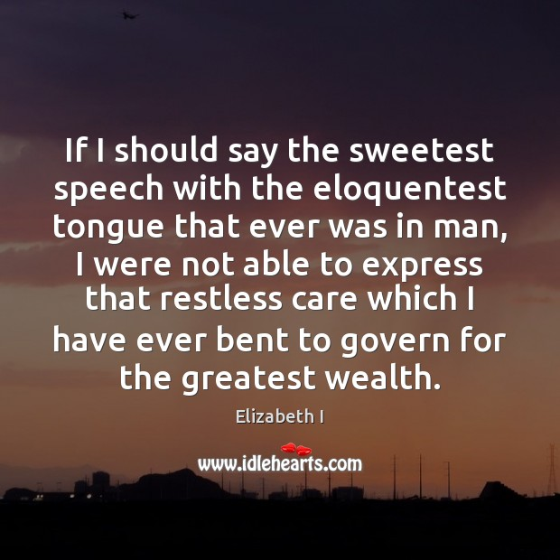 If I should say the sweetest speech with the eloquentest tongue that Image