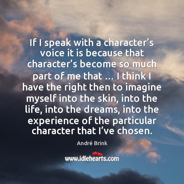 Image, If I speak with a character's voice it is because that