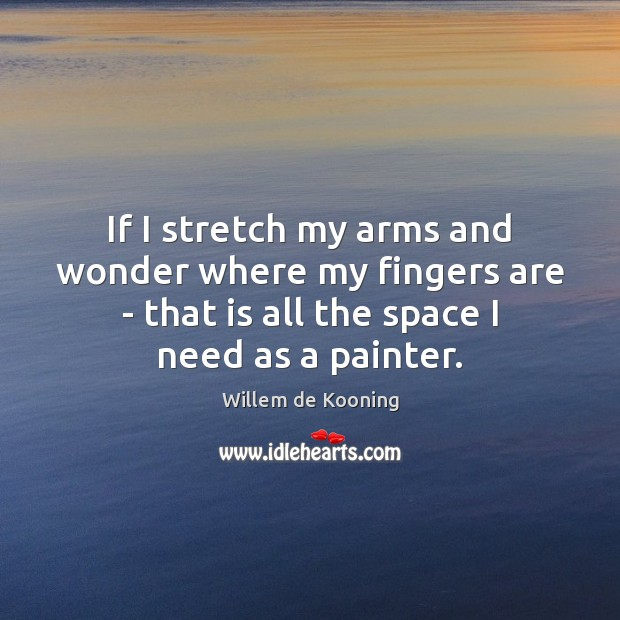 If I stretch my arms and wonder where my fingers are – Image