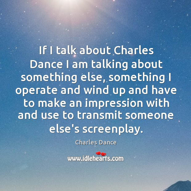 If I talk about Charles Dance I am talking about something else, Image