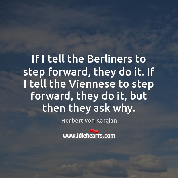 If I tell the Berliners to step forward, they do it. If Image