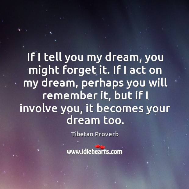If I tell you my dream, you might forget it. Tibetan Proverbs Image