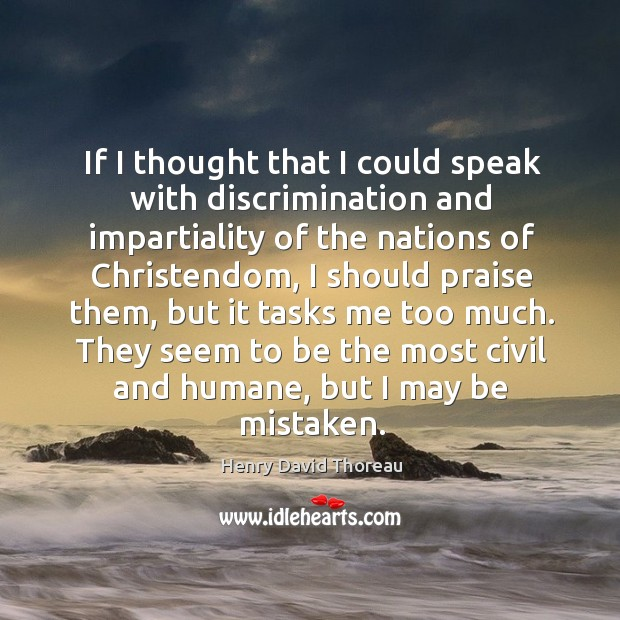 Image, If I thought that I could speak with discrimination and impartiality of