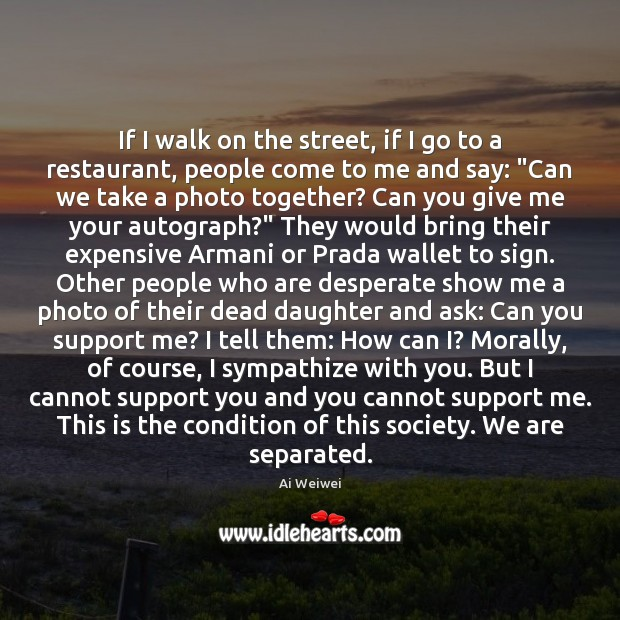 Image, If I walk on the street, if I go to a restaurant,