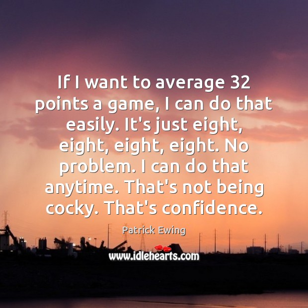 If I want to average 32 points a game, I can do that Image