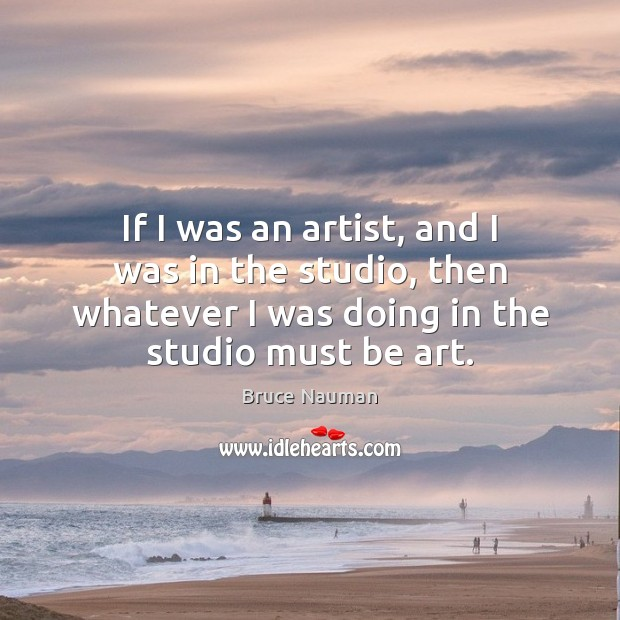 Image, If I was an artist, and I was in the studio, then