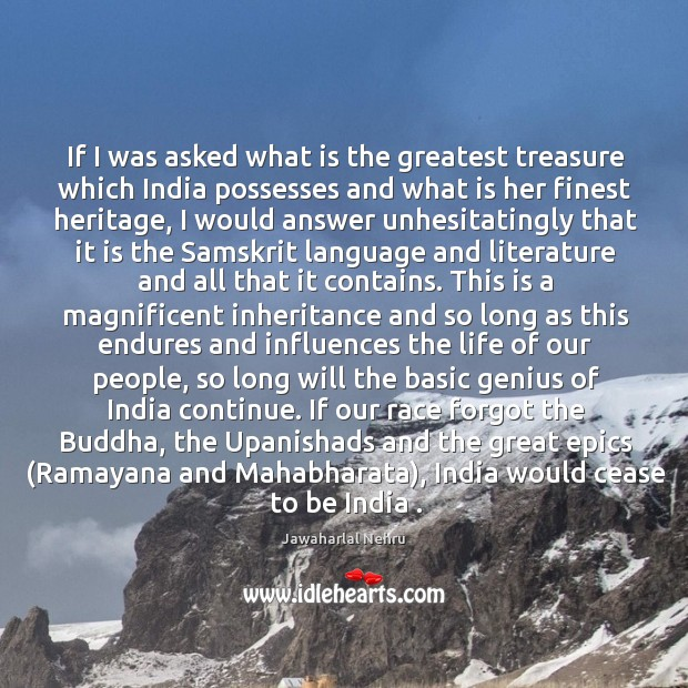 Image, If I was asked what is the greatest treasure which India possesses