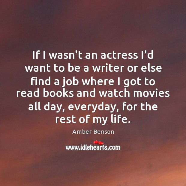 Image, If I wasn't an actress I'd want to be a writer or