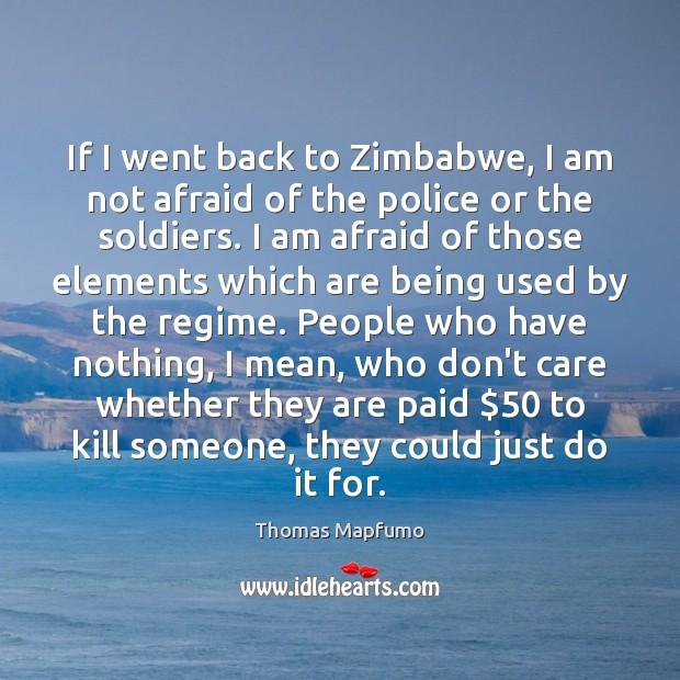 If I went back to Zimbabwe, I am not afraid of the Image