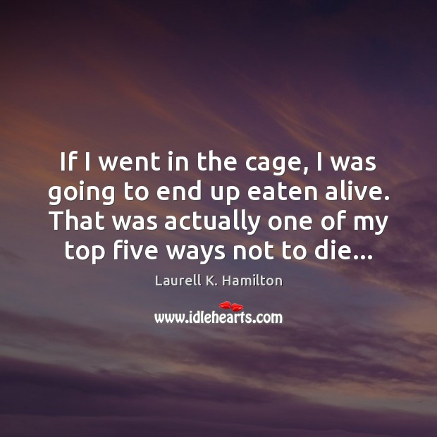 If I went in the cage, I was going to end up Image