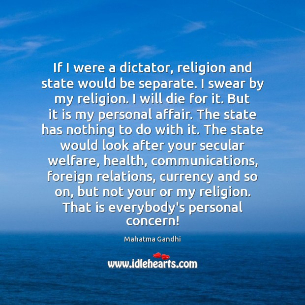 If I were a dictator, religion and state would be separate. I Image
