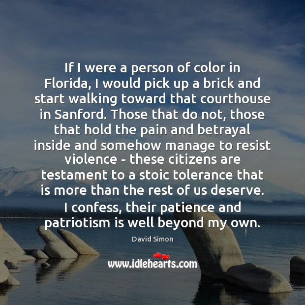 If I were a person of color in Florida, I would pick Patriotism Quotes Image