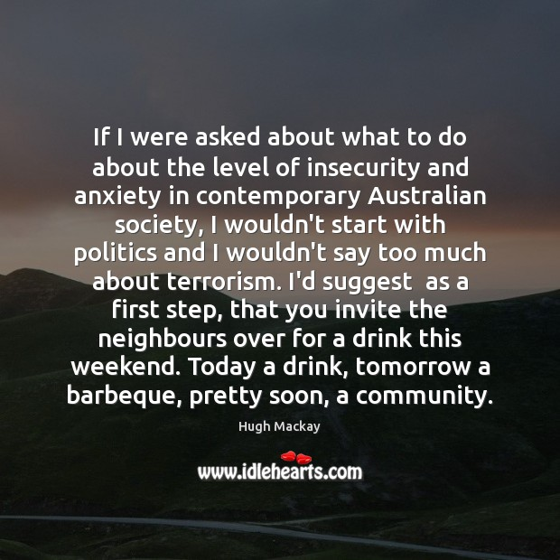 If I were asked about what to do about the level of Hugh Mackay Picture Quote