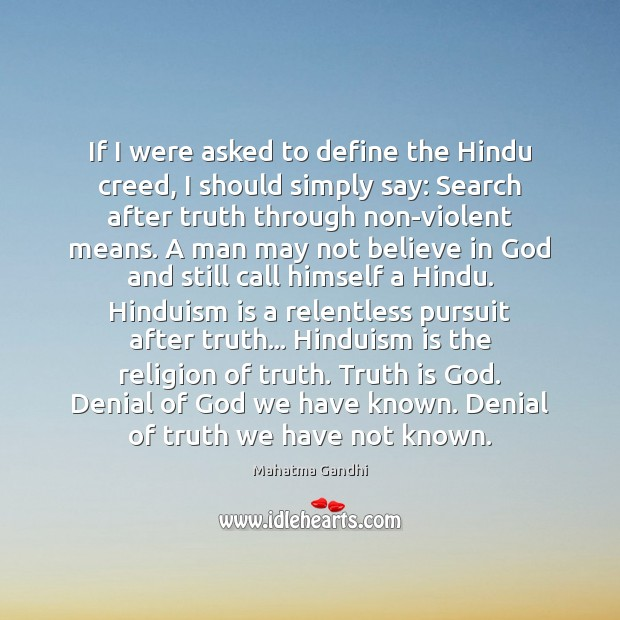 If I were asked to define the Hindu creed, I should simply Image