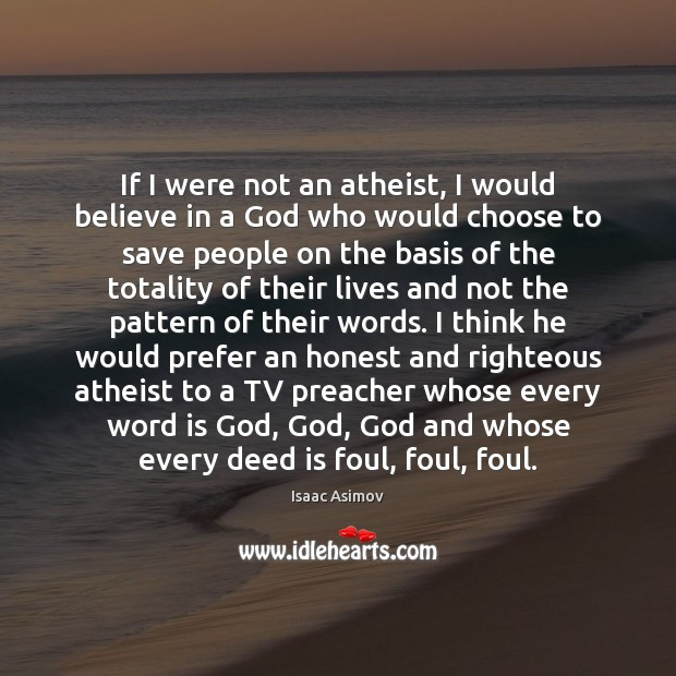 If I were not an atheist, I would believe in a God Image