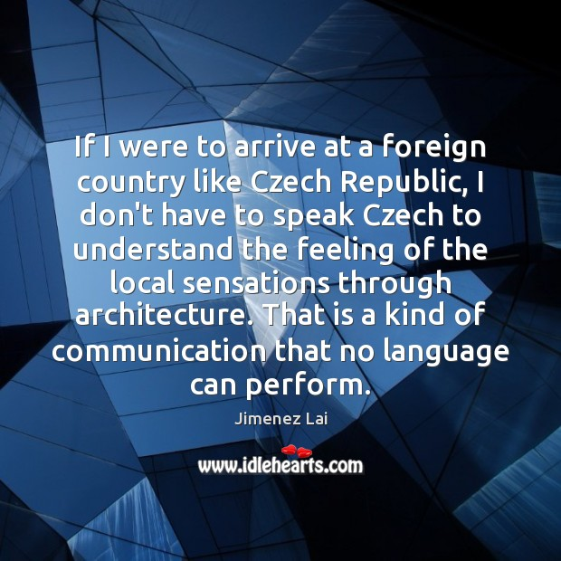 If I were to arrive at a foreign country like Czech Republic, Image