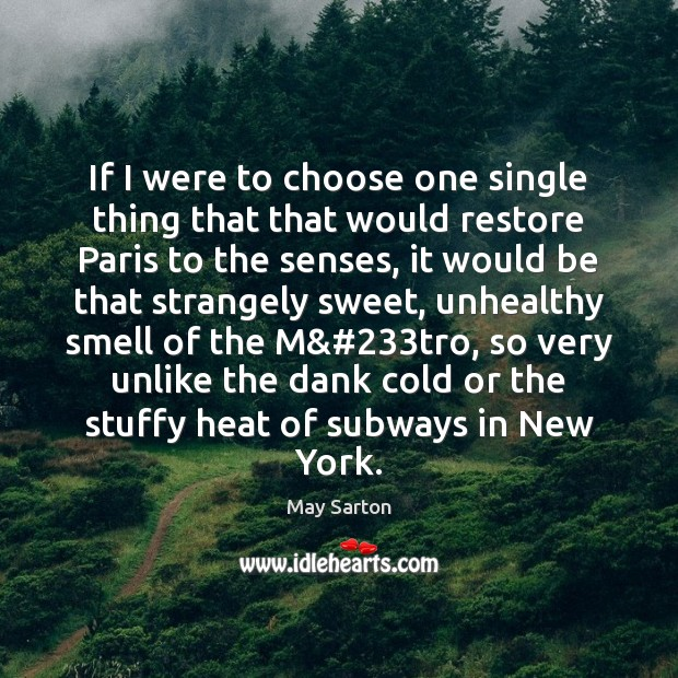 If I were to choose one single thing that that would restore May Sarton Picture Quote