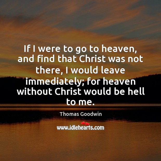 If I were to go to heaven, and find that Christ was Image