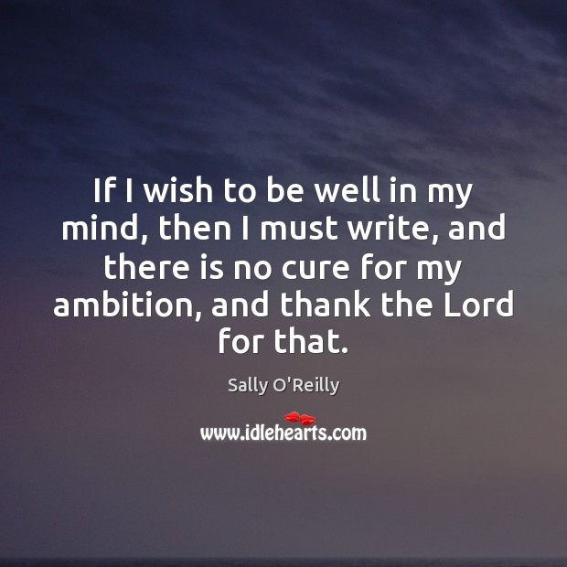 If I wish to be well in my mind, then I must Image