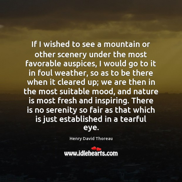 Image, If I wished to see a mountain or other scenery under the