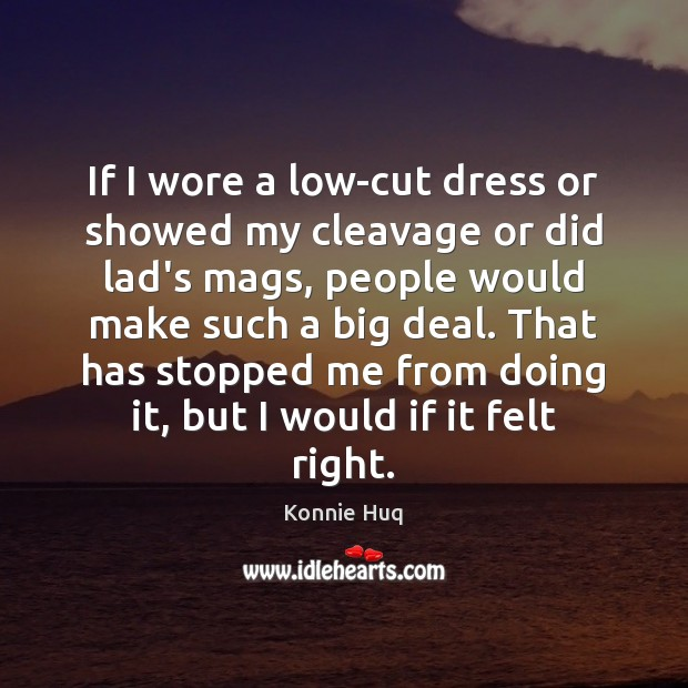 If I wore a low-cut dress or showed my cleavage or did Image