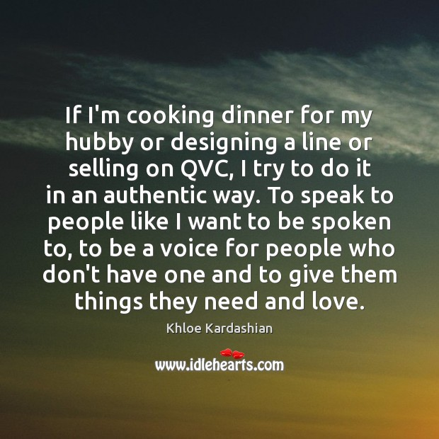 If I'm cooking dinner for my hubby or designing a line or Image