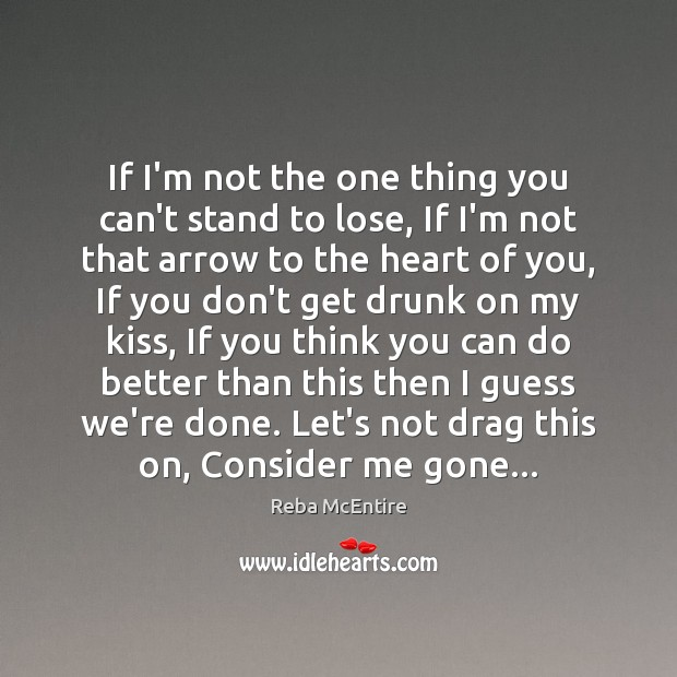 If I'm not the one thing you can't stand to lose, If Image