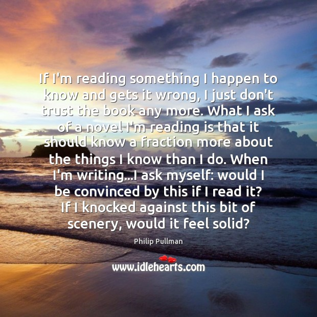 If I'm reading something I happen to know and gets it wrong, Don't Trust Quotes Image