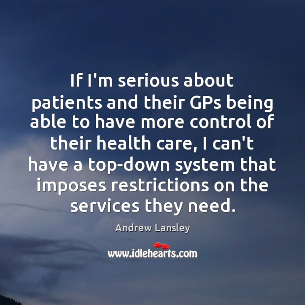 Image, If I'm serious about patients and their GPs being able to have