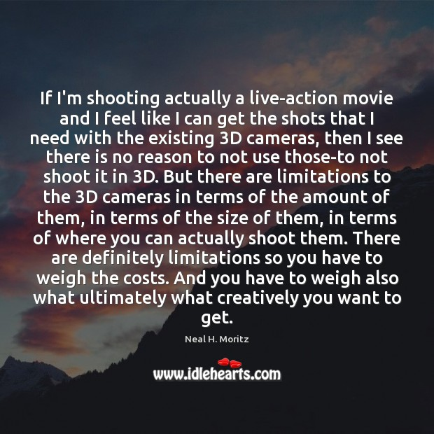 If I'm shooting actually a live-action movie and I feel like I Image