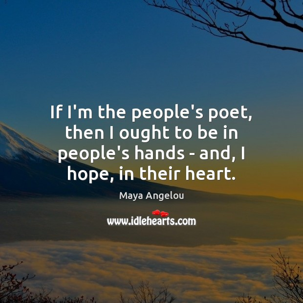 Image, If I'm the people's poet, then I ought to be in people's