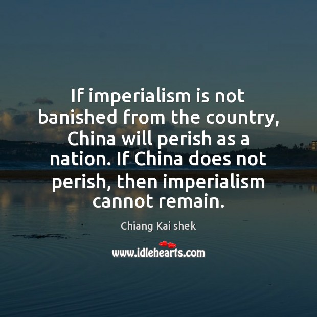 If imperialism is not banished from the country, China will perish as Image