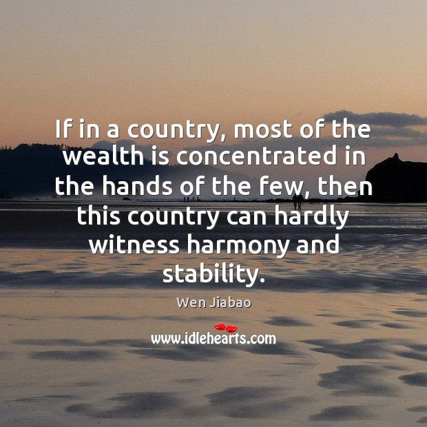 If in a country, most of the wealth is concentrated in the Wealth Quotes Image