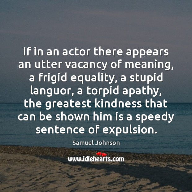 If in an actor there appears an utter vacancy of meaning, a Image