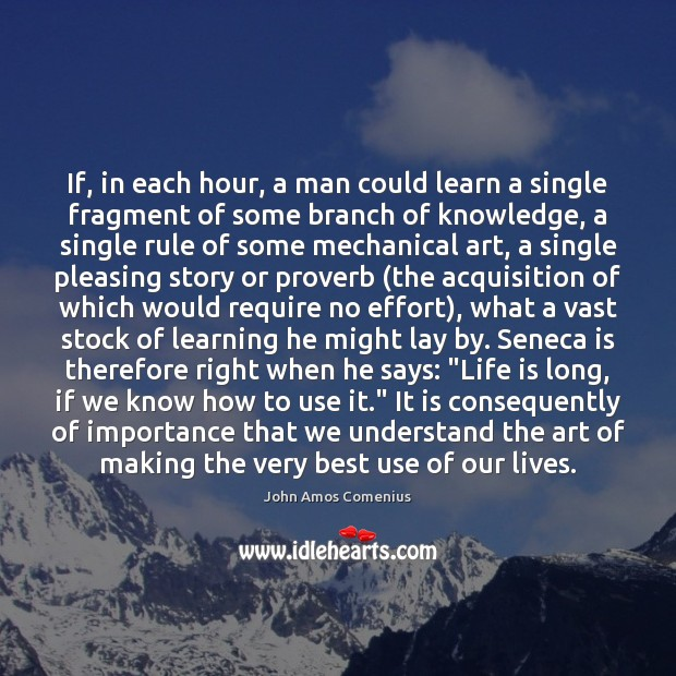 Image, If, in each hour, a man could learn a single fragment of