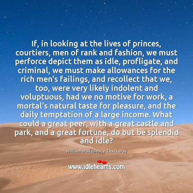 Image, If, in looking at the lives of princes, courtiers, men of rank