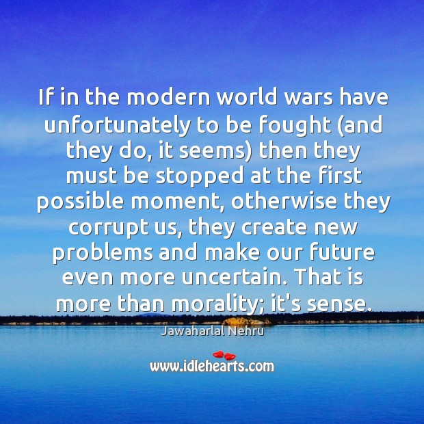 If in the modern world wars have unfortunately to be fought (and Image