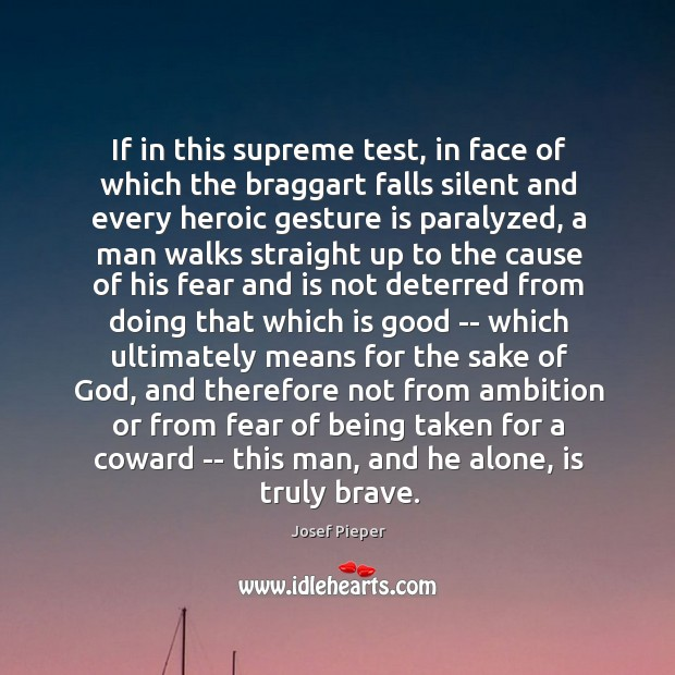 If in this supreme test, in face of which the braggart falls Image
